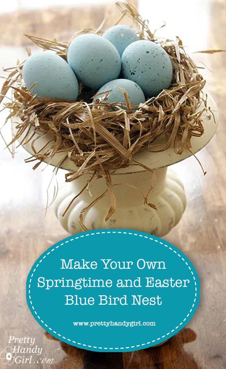 Make Your Own Springtime and Easter Blue Bird Nest | Pretty Handy Girl