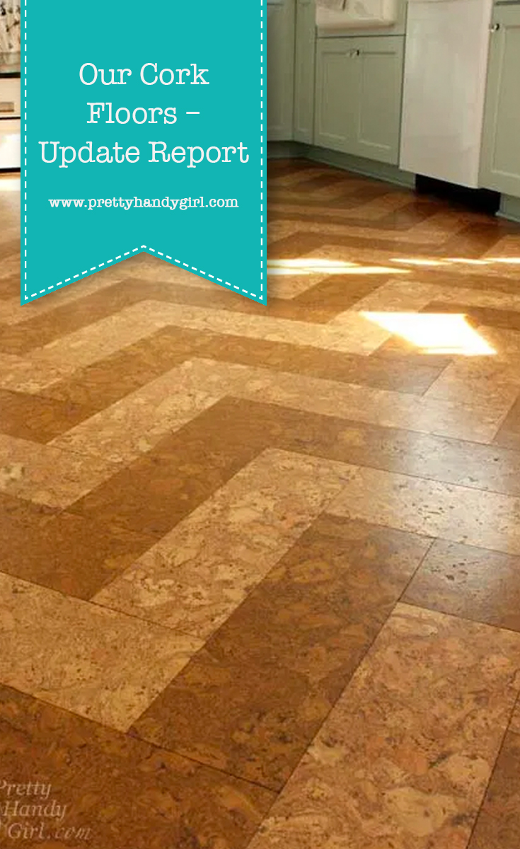 Our Cork Floors - Update Report | Pretty Handy Girl