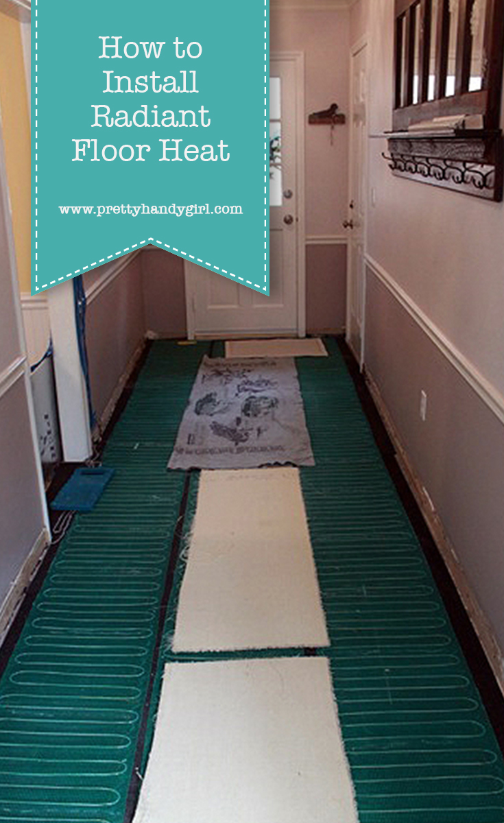 How to Install Radiant Floor Heat | Pretty Handy Girl