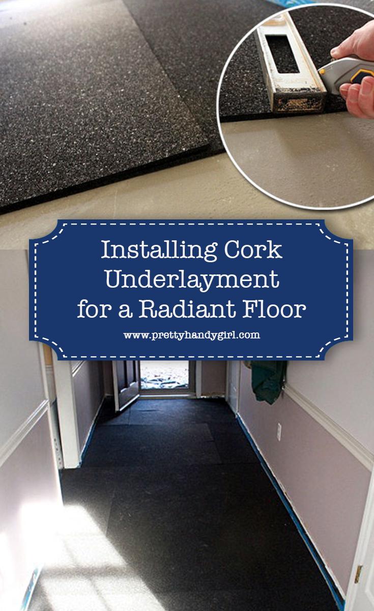 Installing Cork Underlayment for a Radiant Floor | Pretty Handy Girl